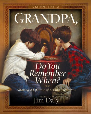 Grandpa, Do You Remember When?: Sharing a Lifetime of Loving Memories--A Keepsake Journal 9780736910514