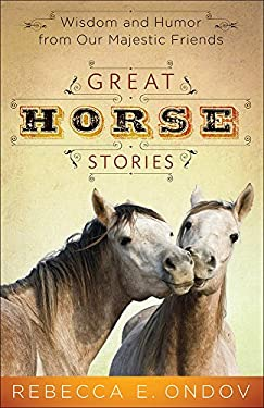 Great Horse Stories : Wisdom and Humor from Our Majestic Friends