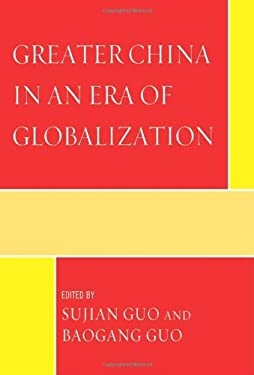 Greater China in an Era of Globalization 9780739135341