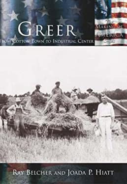 Greer:: From Cotton Town to Industrial Center 9780738524207