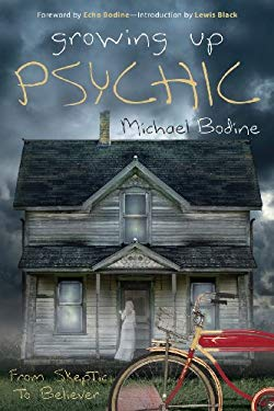 Growing Up Psychic: From Skeptic to Believer 9780738719610