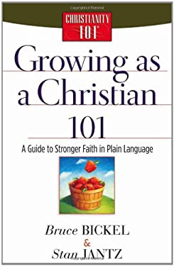 Growing as a Christian 101: A Guide to Stronger Faith in Plain Language 9780736914314