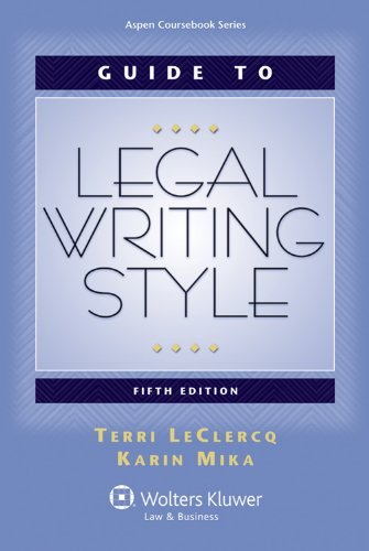 Guide to Legal Writing Style, Fifth Edition 9780735599987