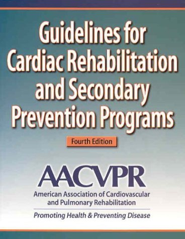 Guidelines for Cardiac Rehabilitation and Secondary Prevention Programs-4th Edition 9780736048644