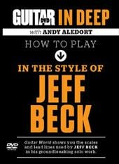 Guitar World in Deep -- How to Play in the Style of Jeff Beck: DVD 16159617