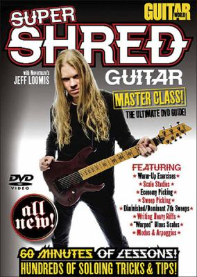 Guitar World: Super Shred Guitar Masterclass!: The Ultimate DVD Guide 9780739064559
