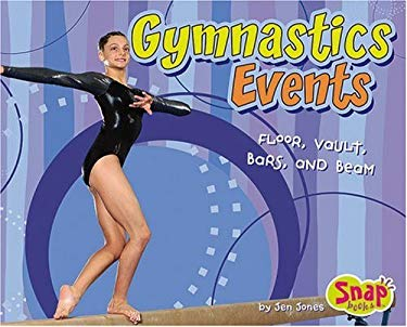Gymnastics Events: Floor, Vault, Bars, and Beam 9780736864695