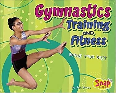 Gymnastics Training and Fitness: Being Your Best