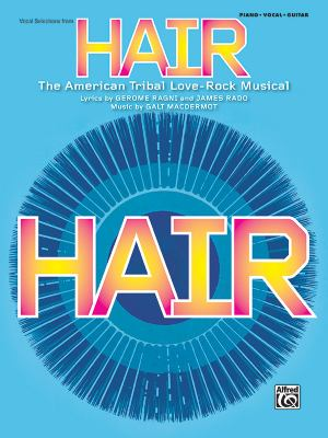 Hair: The American Tribal Love-Rock Musical 9780739060711
