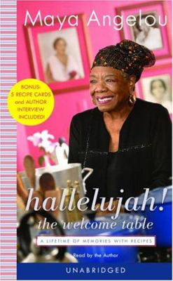 Hallelujah! the Welcome Table: A Lifetime of Memories 9780739315149