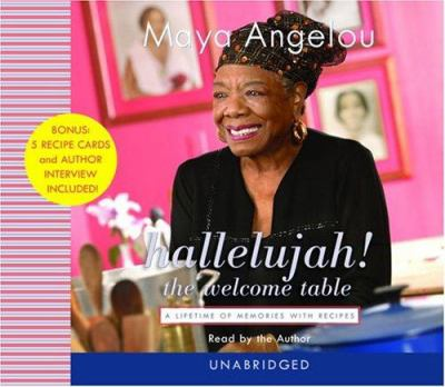 Hallelujah! the Welcome Table: A Lifetime of Memories 9780739315156