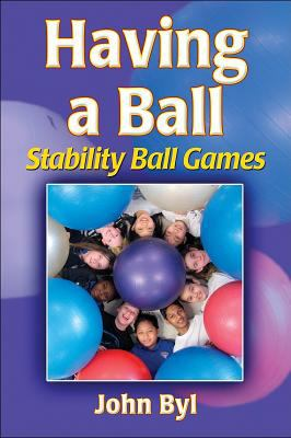 Having a Ball: Stability Ball Games 9780736072540