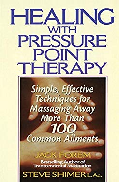 Healing Yourself with Pressure Point Therapy: Simple, Effective Techniques for Massaging Away More Than 100 Annoying Ailments 9780735200067