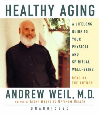 Healthy Aging: A Lifelong Guide to Your Physical and Spiritual Well-Being 9780739315996