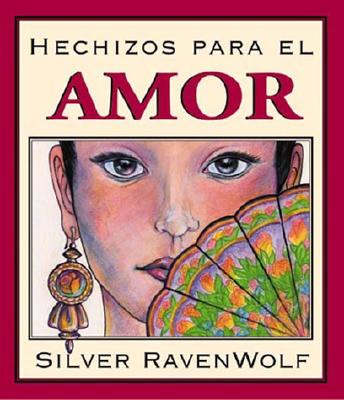 Hechizos Para el Amor = Silver's Spells for Love