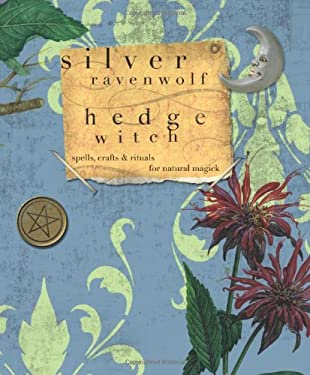 Hedgewitch: Spells, Crafts & Rituals for Natural Magick 9780738714233