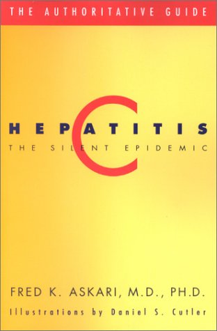 Hepatitis C, the Silent Epidemic: The Authoritative Guide 9780738204383