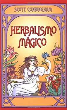 Herbalismo Magico = Magical Herbalism 9780738702964