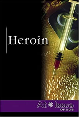 Heroin: Drugs 9780737727159