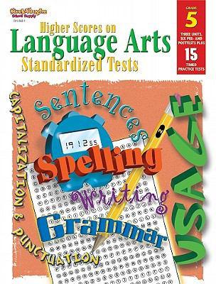 Steck-Vaughn Higher Scores on Language Arts Standa: Student Workbook Grade 5 Language Arts 9780739853658