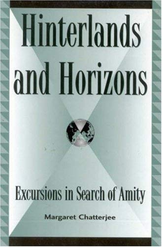 Hinterlands and Horizons: Excursions in Search of Amity 9780739103982