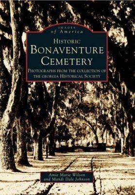 Historic Bonaventure Cemetery:: Photographs from the Collection of the Georgia Historical Society 9780738542010