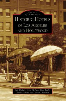 Historic Hotels of Los Angeles and Hollywood 9780738559063