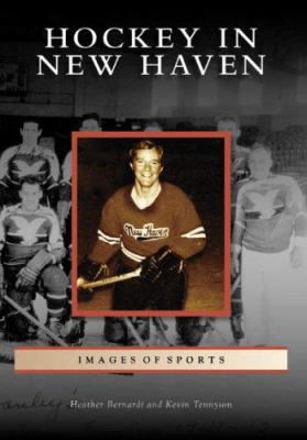 Hockey in New Haven 9780738554556