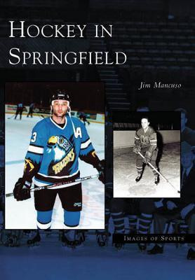 Hockey in Springfield 9780738539270