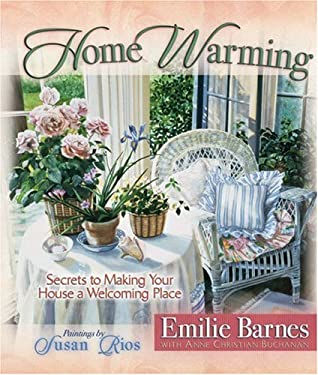 Home Warming: Secrets to Making Your House a Welcoming Place 9780736908634