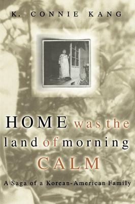 Home Was the Land of Morning Calm: A Saga of a Korean-American Family 9780738208695