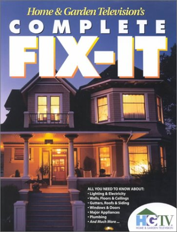 Home and Garden Television's Complete Fix-It 9780737003154