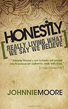 Honestly: Really Living What We Say We Believe 9780736939461