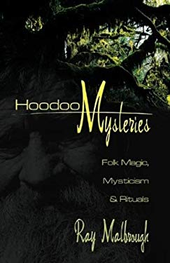 Hoodoo Mysteries: Folk Magic, Mysticism & Rituals 9780738703503