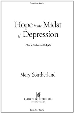 Hope in the Midst of Depression: How to Embrace Life Again 9780736918435