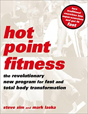 Hot Point Fitness : The Revolutionary New Program for Fast and Total Body Transformation