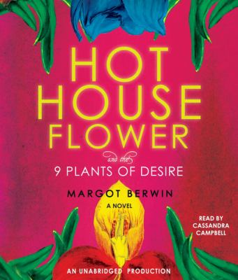 Hothouse Flower and the 9 Plants of Desire 9780739383933