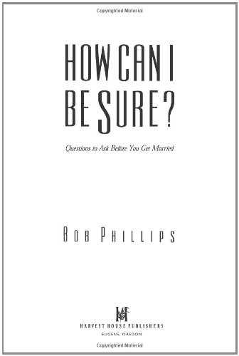 How Can I Be Sure?: Questions to Ask Before You Get Married 9780736900386
