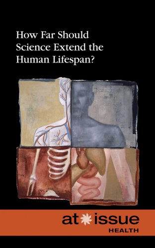 How Far Should Science Extend the Human Lifespan? 9780737743043