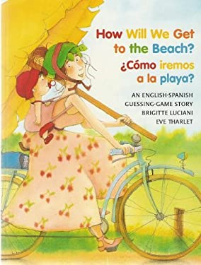 How Will We Get to the Beach?/Como Iremos a la Playa? 9780735820388