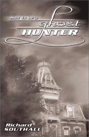 How to Be a Ghost Hunter 9780738703121