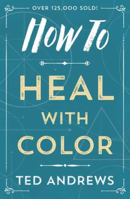 How to Heal with Color 9780738708119