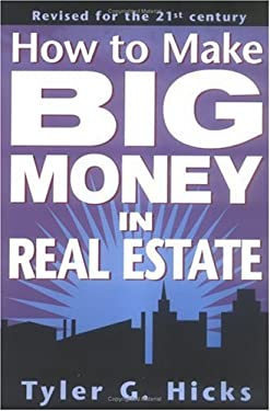 How to Make Big Money in Real Estate: 7revised for the 21st Century 9780735201163