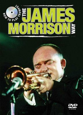 How to Play Trumpet the James Morrison Way 9780739060766