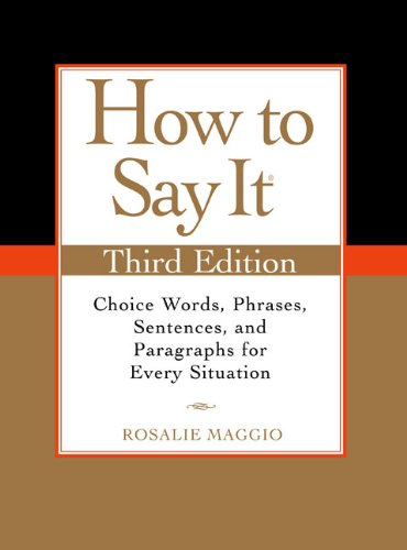 How to Say It: Choice Words, Phrases, Sentences, and Paragraphs for Every Situation 9780735204379