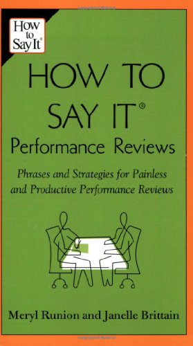 How to Say It Performance Reviews: Phrases and Strategies for Painless and Productive Performance Reviews 9780735204126