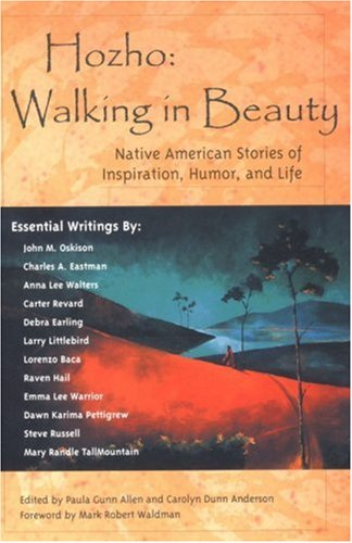 Hozho--Walking in Beauty: Native American Stories of Inspiration, Humor, and Life 9780737305852