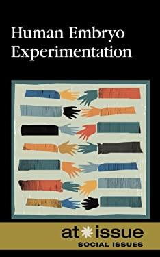 Human Embryo Experimentation 9780737755800