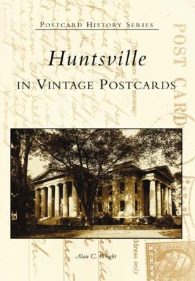 Huntsville in Vintage Postcards
