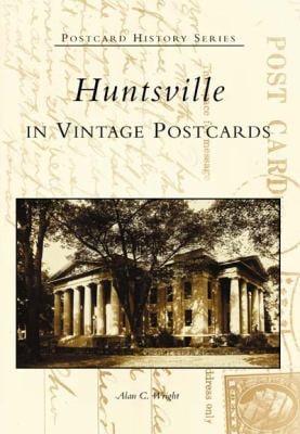 Huntsville in Vintage Postcards